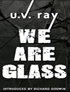 Click for We Are Glass