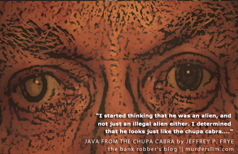 Java From The Chupa Cabra by Jeffrey P Frye