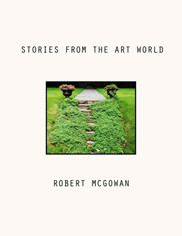Click for Robert McGowan's <i>Stories from the Art World</i>